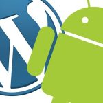WordPress for Android應用即將停止對Android 2.3支持